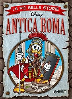 Le più belle storie sull'Antica Roma di [Disney,]