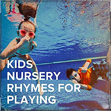 Kids Nursery Rhymes for Playing