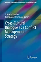 Cross-Cultural Dialogue as a Conflict Management Strategy (Advanced Sciences and Technologies for Security Applications)