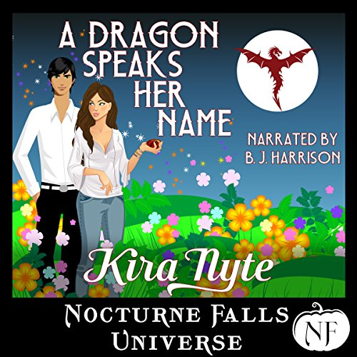 A Dragon Speaks Her Name: A Nocturne Falls Universe Story audiobook cover art