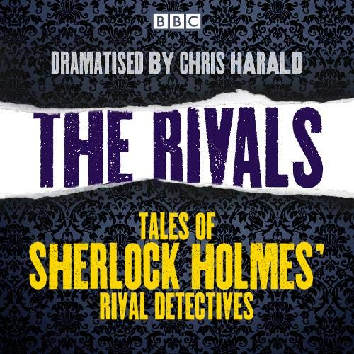 The Rivals: Tales of Sherlock Holmes' Rival Detectives cover art