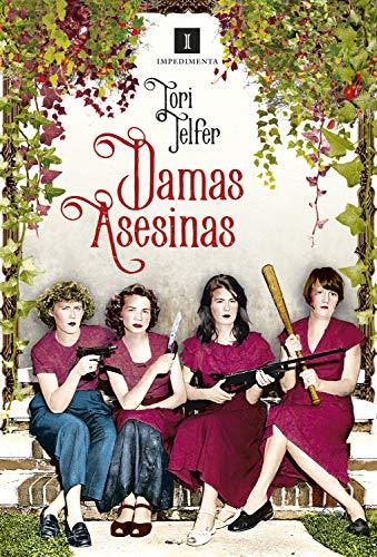 Damas Asesinas: Mujeres letales de la historia (Impedimenta nº 205)