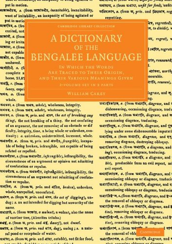 Compare Textbook Prices for A Dictionary of the Bengalee Language 2 Volume Set in 3 Pieces: In Which the Words Are Traced to their Origin, and their Various Meanings Given ... Perspectives from the Royal Asiatic Society Illustrated Edition ISBN 9781108055178 by Carey, William