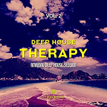 Deep House Therapy, Vol. 2 (Amazing Deep House Session)