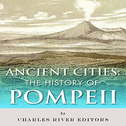 Ancient Cities: The History of Pompeii  By  cover art