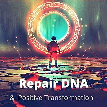 Repair DNA & Positive Transformation: Miracle Meditation, Healing Music