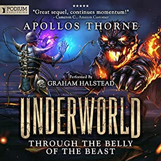 Through the Belly of the Beast     Underworld, Book 2              Auteur(s):                                                                                                                                 Apollos Thorne                               Narrateur(s):                                                                                                                                 Graham Halstead                      Durée: 10 h et 6 min     3 évaluations     Au global 4,3