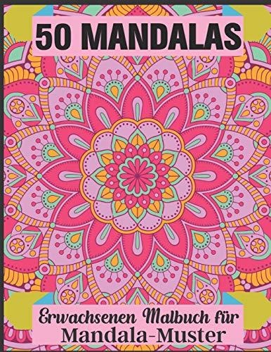 50 Mandalas Erwachsenen Malbuch für Mandala-Muster: 50 entzückende einseitige Designs auf extra dickem perforiertem Papier in einer Spiral-Lay-Flat-Bindung