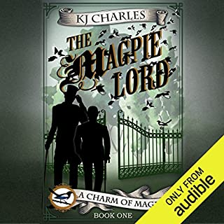 The Magpie Lord                   By:                                                                                                                                 K. J. Charles                               Narrated by:                                                                                                                                 Cornell Collins                      Length: 6 hrs and 25 mins     65 ratings     Overall 4.5