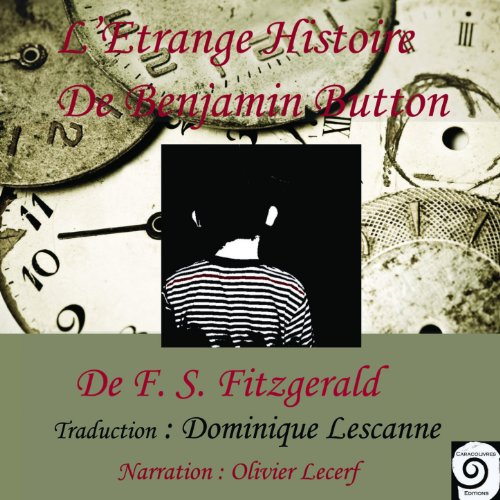Francis Scott Fitzgerald : L'étrange histoire de Benjamin Button