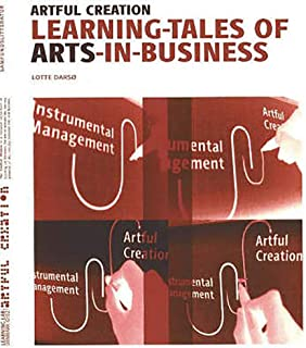 Artful Creation: Learning-Tales of Arts-in-Business