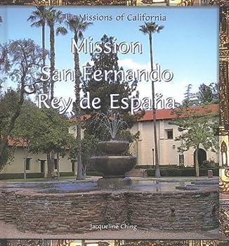 Mission San Fernando Rey De Espana (The Missions of California) 0823955036 Book Cover