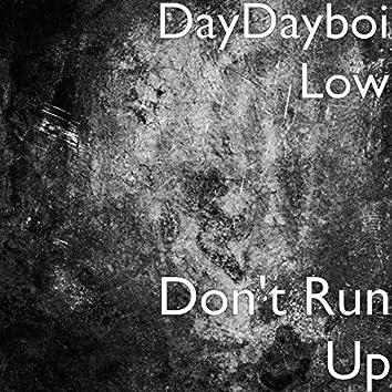 Don't Run Up