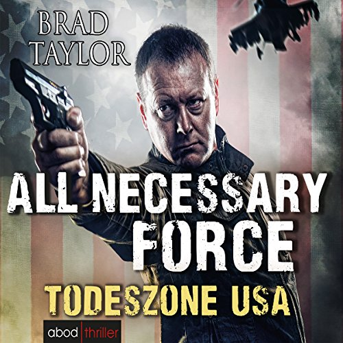 All Necessary Force: Todeszone USA audiobook cover art