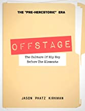 OFFSTAGE: The Culture Of Hip Hop Before The Elements