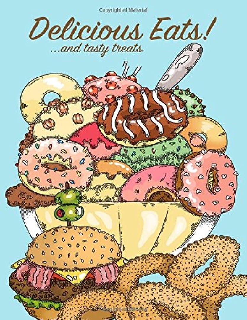 理想的には祝うフリルDelicious Eats! And Tasty Treats...: A Coloring Book