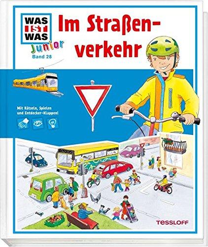 WAS IST WAS Junior Band 28. Im Straßenverkehr: Welche Verkehrsregeln gelten? Ist das eigene Fahrrad verkehrssicher?