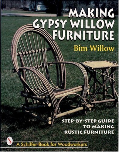 Making Gypsy Willow  Furniture (Schiffer Book for Woodworkers)
