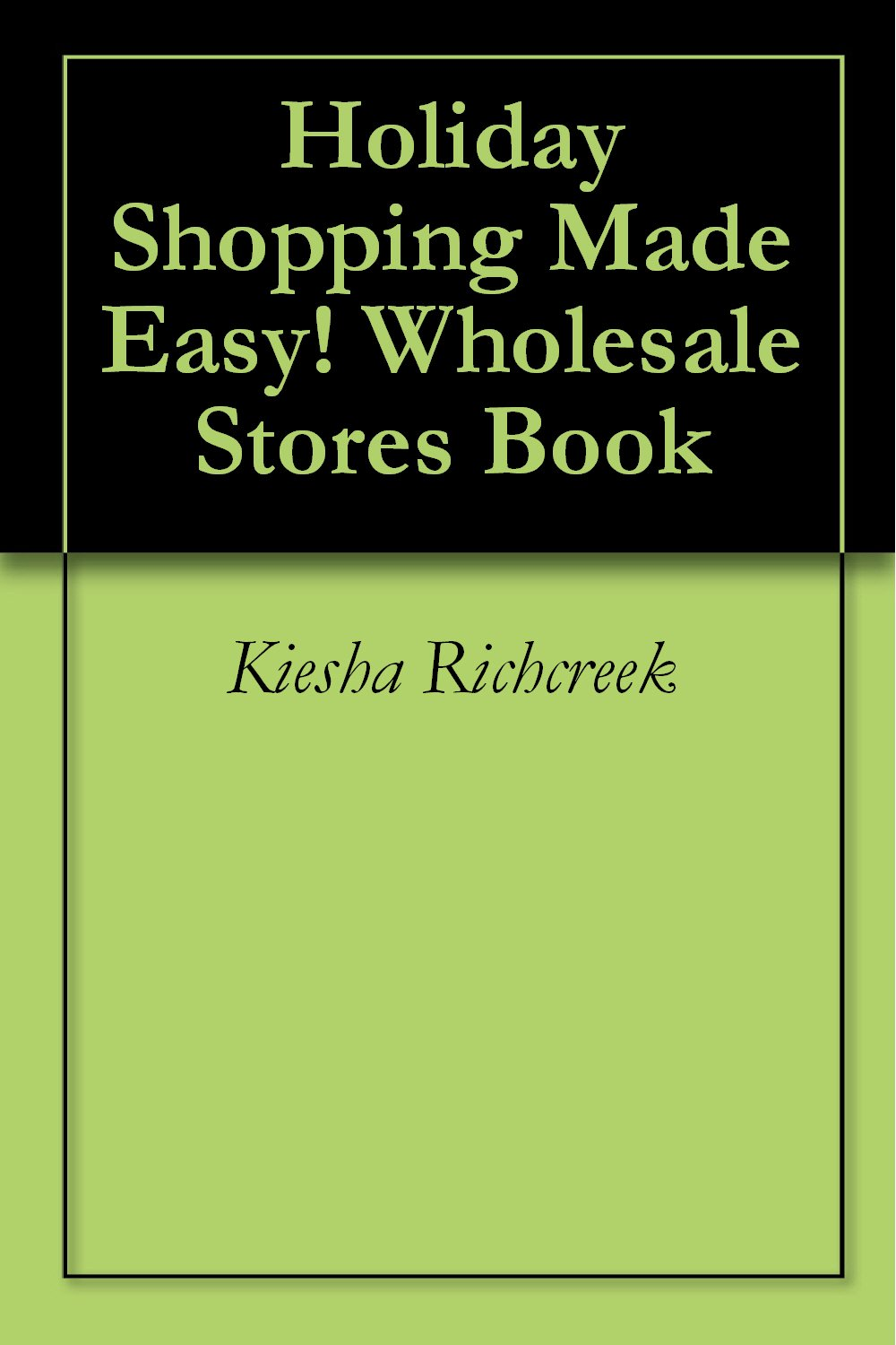 Holiday Shopping Made Easy! Wholesale Stores Book