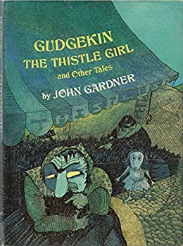Gudgekin the Thistle Girl and Other Tales 0394832760 Book Cover