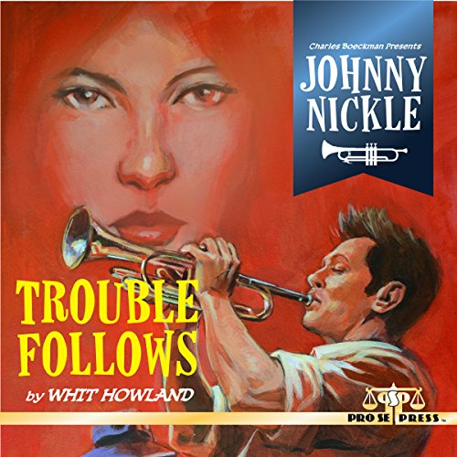 Charles Boeckman Presents Johnny Nickle: Trouble Follows Titelbild