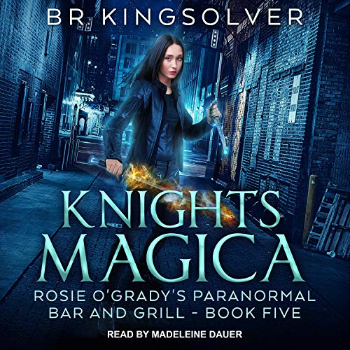 Knights Magica Audiobook By BR Kingsolver cover art
