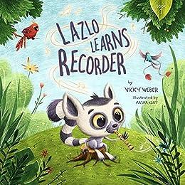 Lazlo Learns Recorder by [Vicky Weber, Masha Klot]