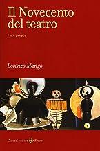 Scaricare Libri Il Novecento del teatro. Una storia PDF