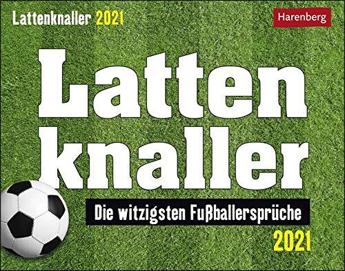 Lattenknaller Tagesabreißkalender 2021 - Tischkalender zum Aufstellen oder Aufhängen - witzige Sprachpannen und Zitate aus der Welt des Fußballs - Format 14 x 11 cm