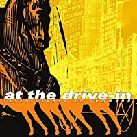 Relationship of Command by At the Drive-In (2013-04-30)