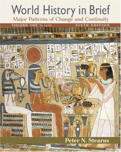 World History in Brief: Major Patterns of Change and Continuity, Volume I (to 1450) (6th Edition)