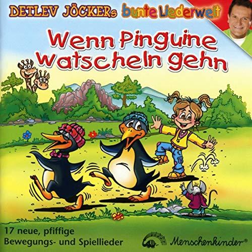 Wenn Pinguine watscheln gehn: 18 neue, pfiffige Bewegungs- und Spiellieder