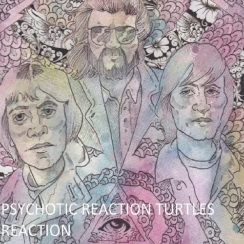 The Psychotic Reaction