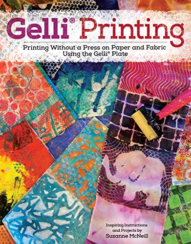 Gelli Printing: Printing Without a Press on Paper and Fabric Using the Gelli(R) Plate (Design Originals) 32 Beginner-Friendly Step-by-Step Projects, ... on Paper and Fabric Using Gelli(R) Plate