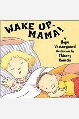 Wake Up, Mama! Hardcover