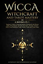 Best Wicca Witchcraft and Tarot Mastery: 6 Books in 1: Beginner