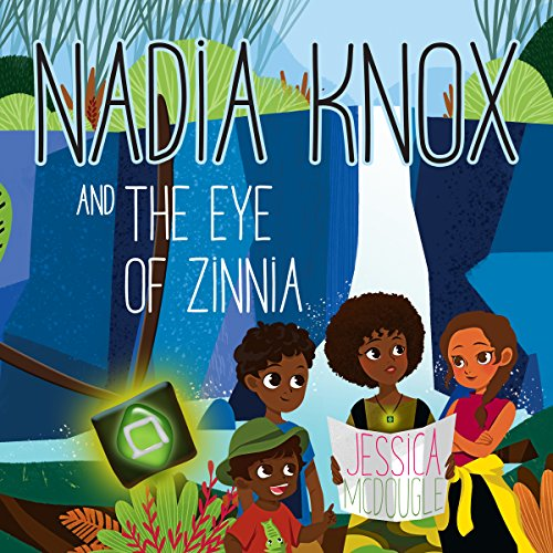 Nadia Knox and the Eye of Zinnia audiobook cover art