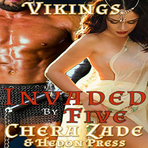 Invaded by Five: Viking Horde Menage      Viking Hedons, Book 3              By:                                                                                                                                 Chera Zade,                                                                                        Hedon Press                               Narrated by:                                                                                                                                 Ruby Rivers                      Length: 35 mins     2 ratings     Overall 2.0