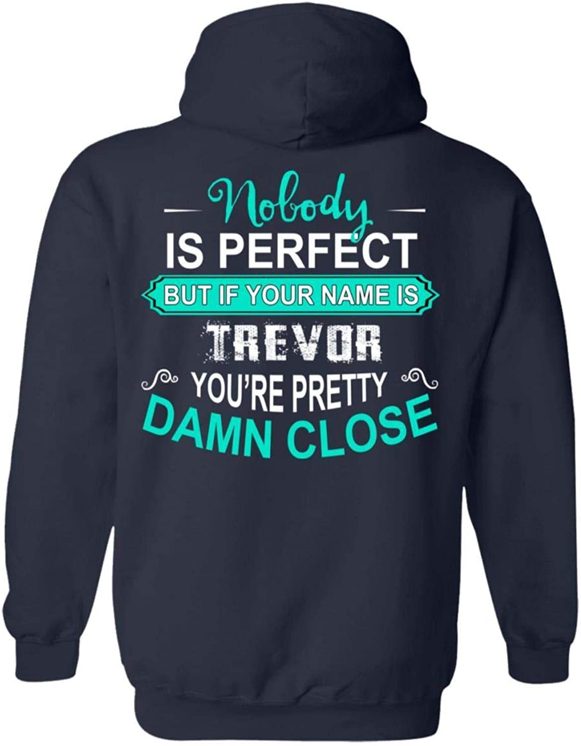 Tee Shine Nobody is Perfect But If Your Name is Trevor You're Pretty Damn Close Men's Hoodie Sweatshirts Xmas Gifts