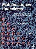 Mathematiques financieres Travaux pratiques, enonces et solutions - Travaux pratiques, enonces et solutions