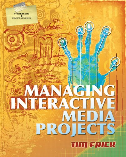 Managing Interactive Media Projects (Graphic...