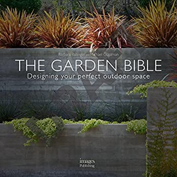 Hardcover The Garden Bible : Designing Your Perfect Outdoor Space Book