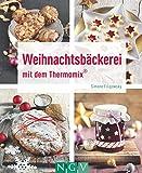 Weihnachtsbäckerei mit dem Thermomix (Kochen und backen mit dem Thermomix®)