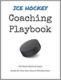Ice Hockey Coaching Playbook: 100 Blank Templates for your Winning Plays, Drills and Training in a single Note Book