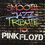 Smooth Jazz Tribute To Pink Floyd...