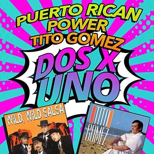 Puerto Rican Power & Tito Gomez
