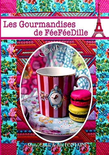 Les gourmandises de feefeedille: Quilts et patchwork (French Edition)