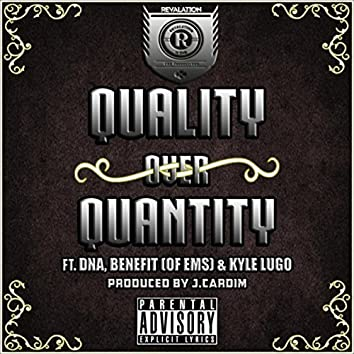 Quality over Quantity (feat. Dna, Benefit & Kyle Lugo)