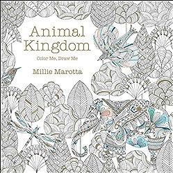 Animal Kingdom: Color Me, Draw Me illustrated by Millie Marotta
