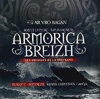 Armorica Breizh: Les Origines De La Bretagne